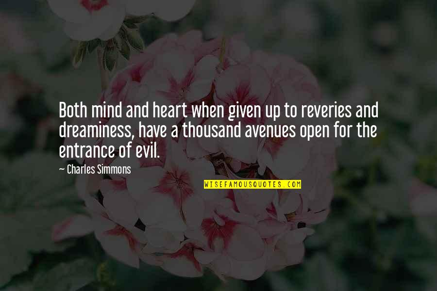 Open Heart And Mind Quotes By Charles Simmons: Both mind and heart when given up to