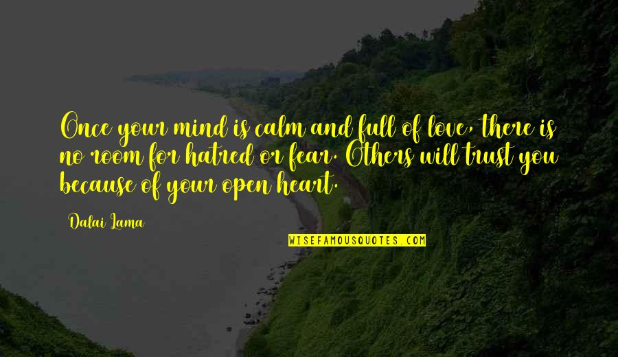 Open Heart And Mind Quotes By Dalai Lama: Once your mind is calm and full of