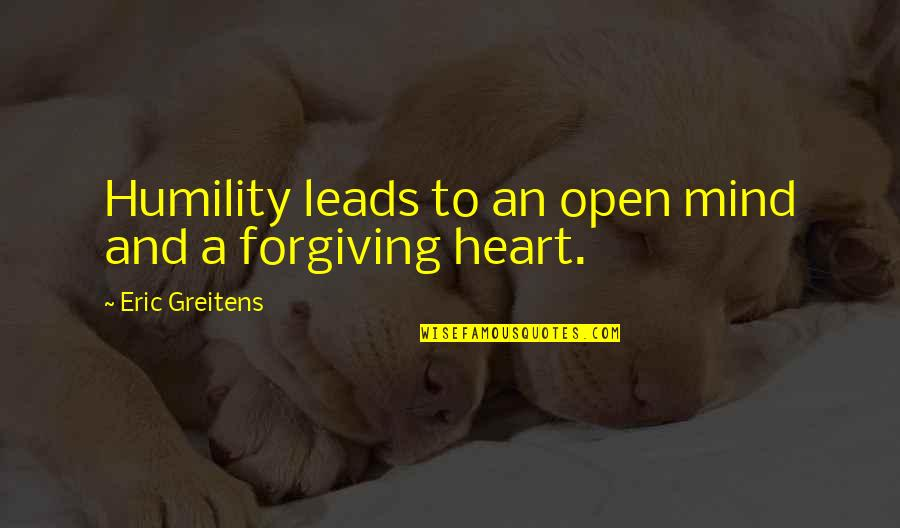 Open Heart And Mind Quotes By Eric Greitens: Humility leads to an open mind and a
