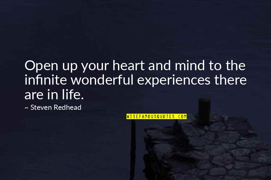 Open Heart And Mind Quotes By Steven Redhead: Open up your heart and mind to the