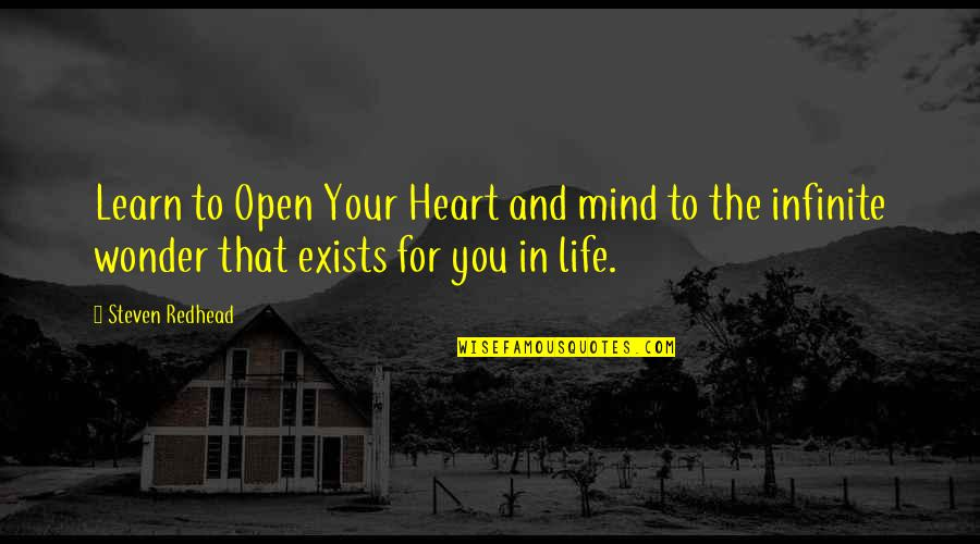 Open Heart And Mind Quotes By Steven Redhead: Learn to Open Your Heart and mind to