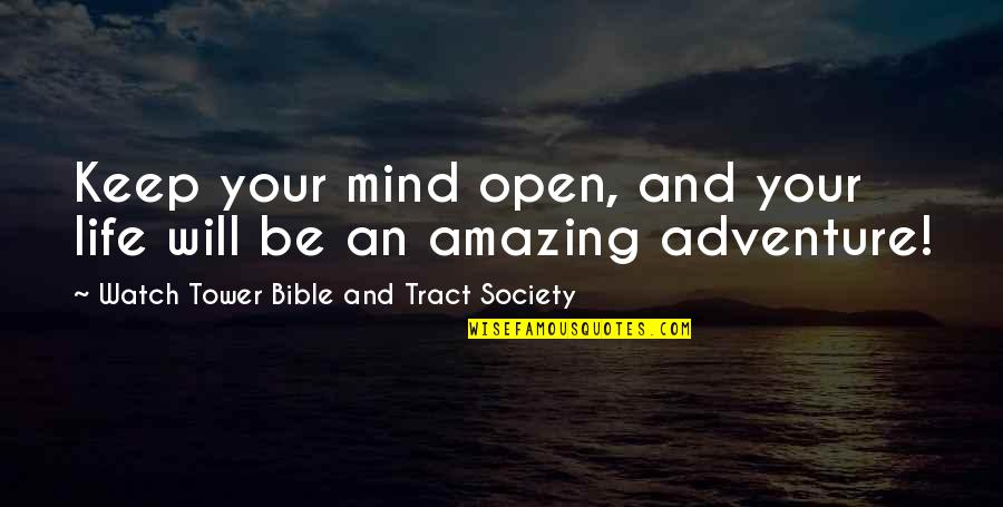 Open Mind Bible Quotes By Watch Tower Bible And Tract Society: Keep your mind open, and your life will
