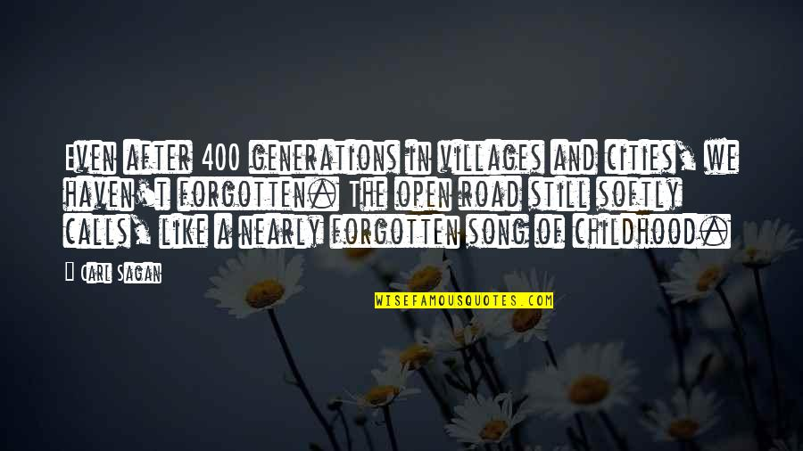 Open Road Quotes By Carl Sagan: Even after 400 generations in villages and cities,