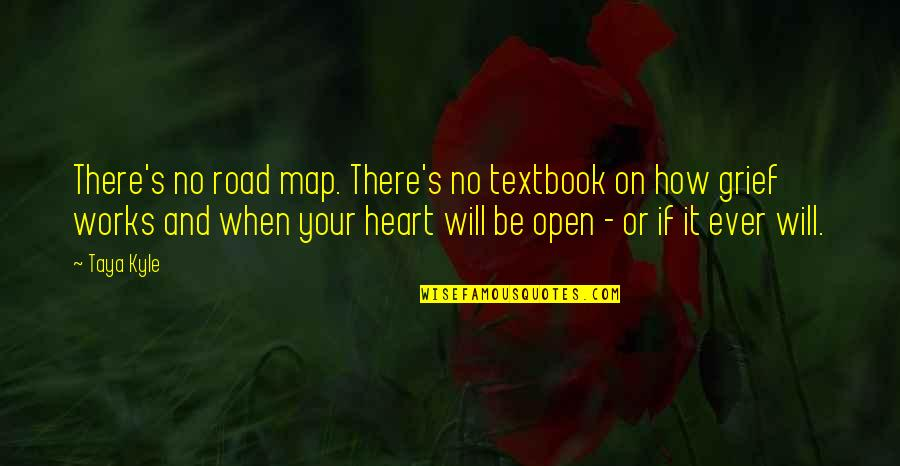 Open Road Quotes By Taya Kyle: There's no road map. There's no textbook on