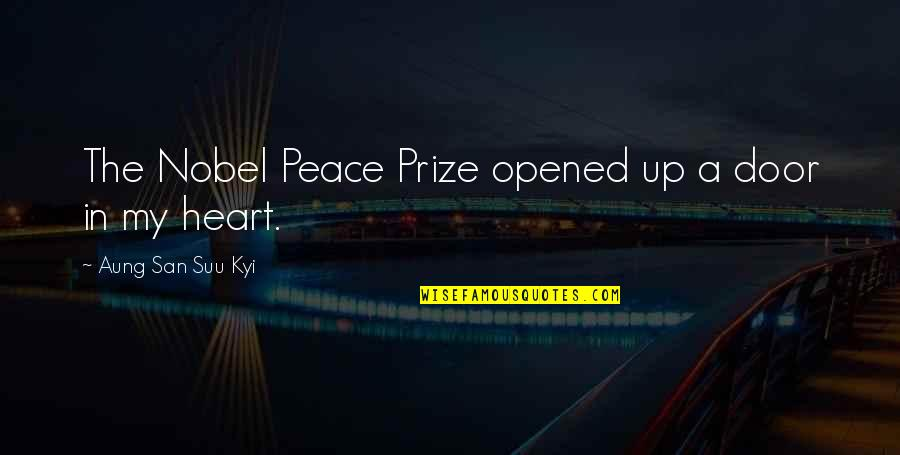 Opened My Heart Quotes By Aung San Suu Kyi: The Nobel Peace Prize opened up a door