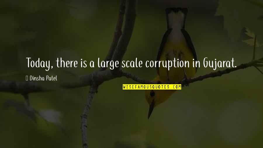 Opening Your Heart To Love Quotes By Dinsha Patel: Today, there is a large scale corruption in
