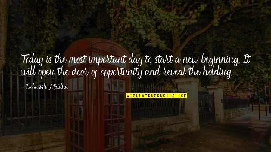 Opportunity And Education Quotes By Debasish Mridha: Today is the most important day to start