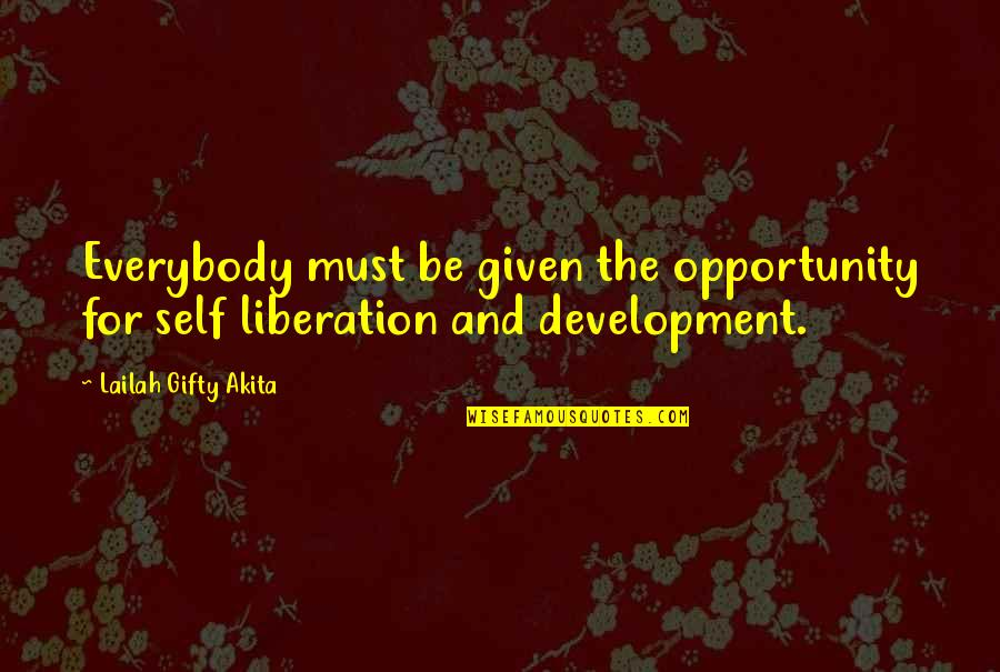 Opportunity And Education Quotes By Lailah Gifty Akita: Everybody must be given the opportunity for self