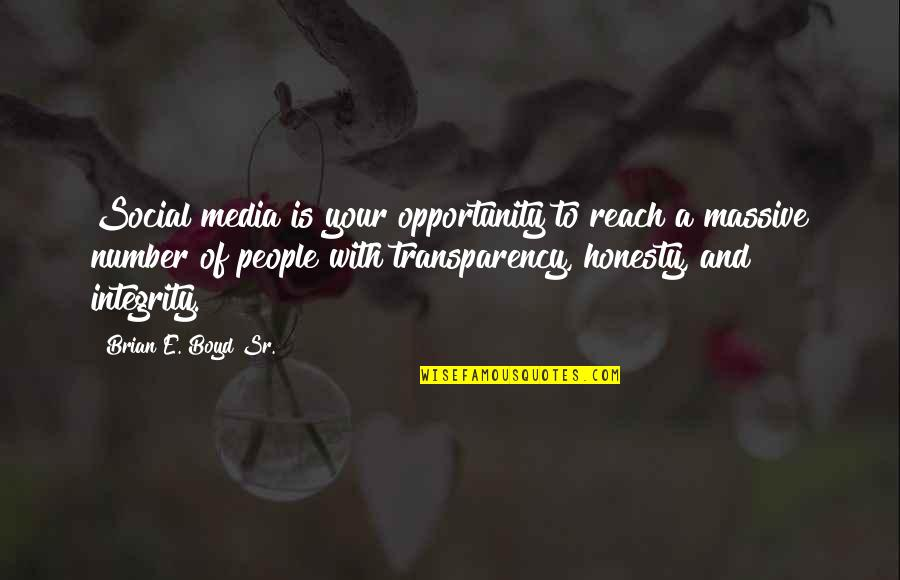 Opportunity In Business Quotes By Brian E. Boyd Sr.: Social media is your opportunity to reach a