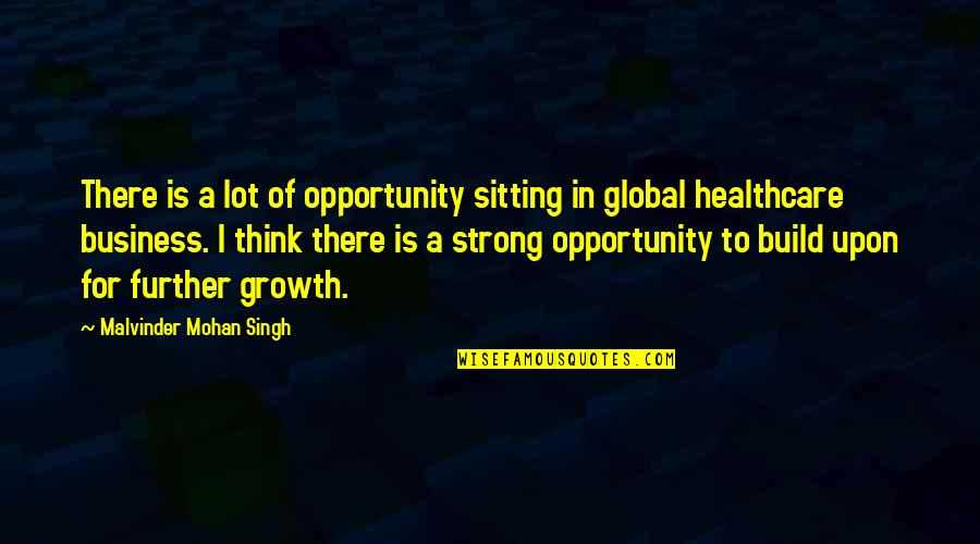 Opportunity In Business Quotes By Malvinder Mohan Singh: There is a lot of opportunity sitting in