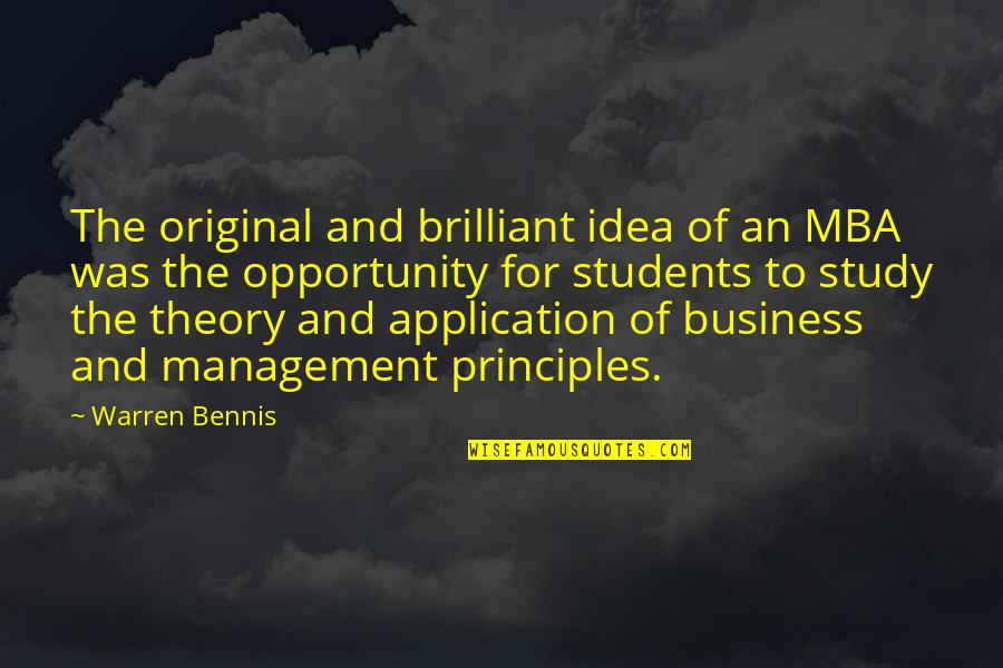Opportunity In Business Quotes By Warren Bennis: The original and brilliant idea of an MBA