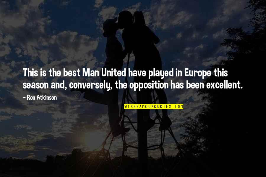 Opposition Quotes By Ron Atkinson: This is the best Man United have played
