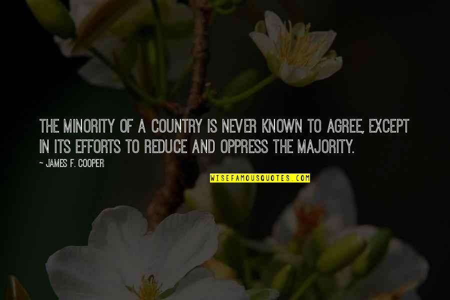 Oppress'd Quotes By James F. Cooper: The minority of a country is never known