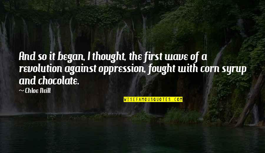 Oppression And Revolution Quotes By Chloe Neill: And so it began, I thought, the first