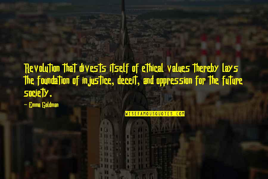 Oppression And Revolution Quotes By Emma Goldman: Revolution that divests itself of ethical values thereby