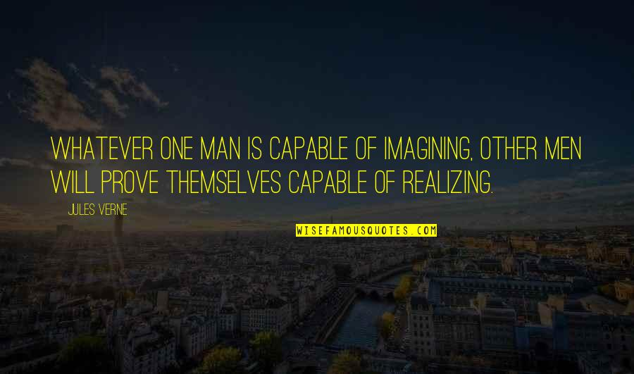 Oppression And Revolution Quotes By Jules Verne: Whatever one man is capable of imagining, other