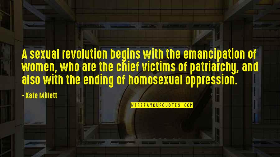 Oppression And Revolution Quotes By Kate Millett: A sexual revolution begins with the emancipation of