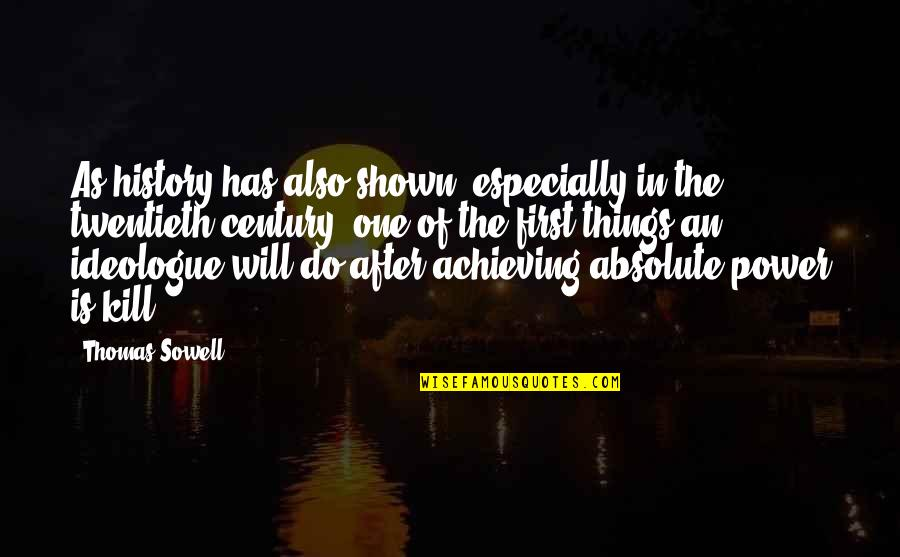 Oppression And Revolution Quotes By Thomas Sowell: As history has also shown, especially in the