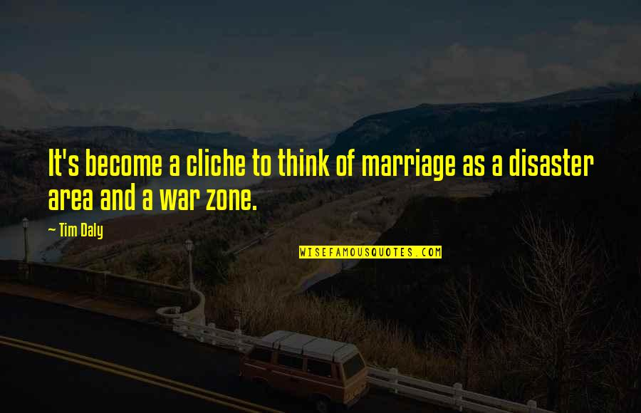 Oppression And Revolution Quotes By Tim Daly: It's become a cliche to think of marriage