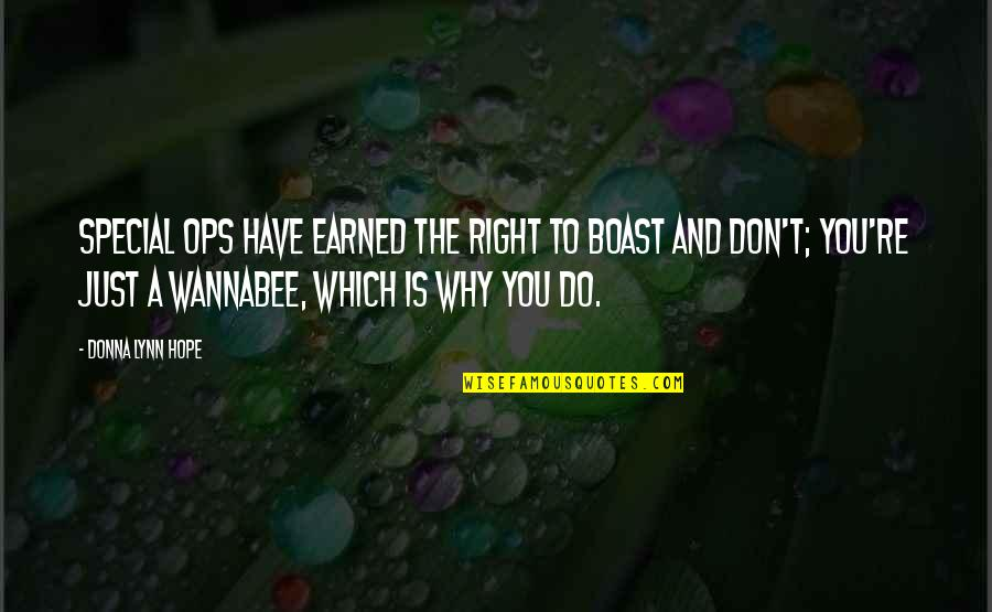 Ops Quotes By Donna Lynn Hope: Special ops have earned the right to boast