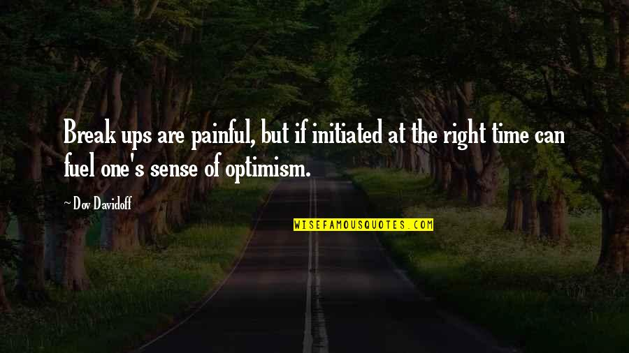 Optimism's Quotes By Dov Davidoff: Break ups are painful, but if initiated at