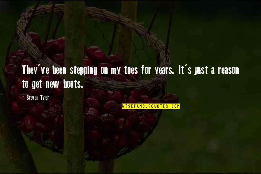 Optimism's Quotes By Steven Tyler: They've been stepping on my toes for years.