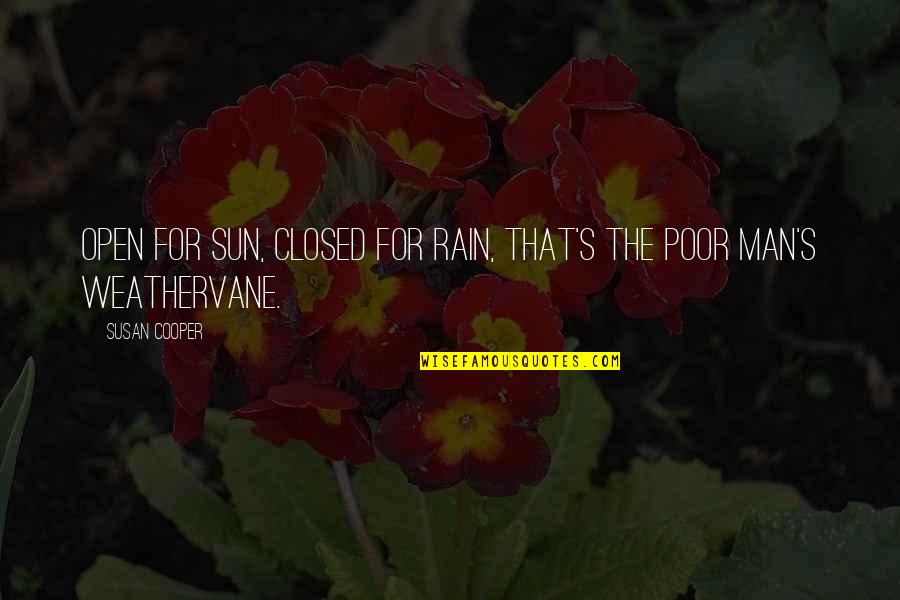 Optimism's Quotes By Susan Cooper: Open for sun, closed for rain, that's the