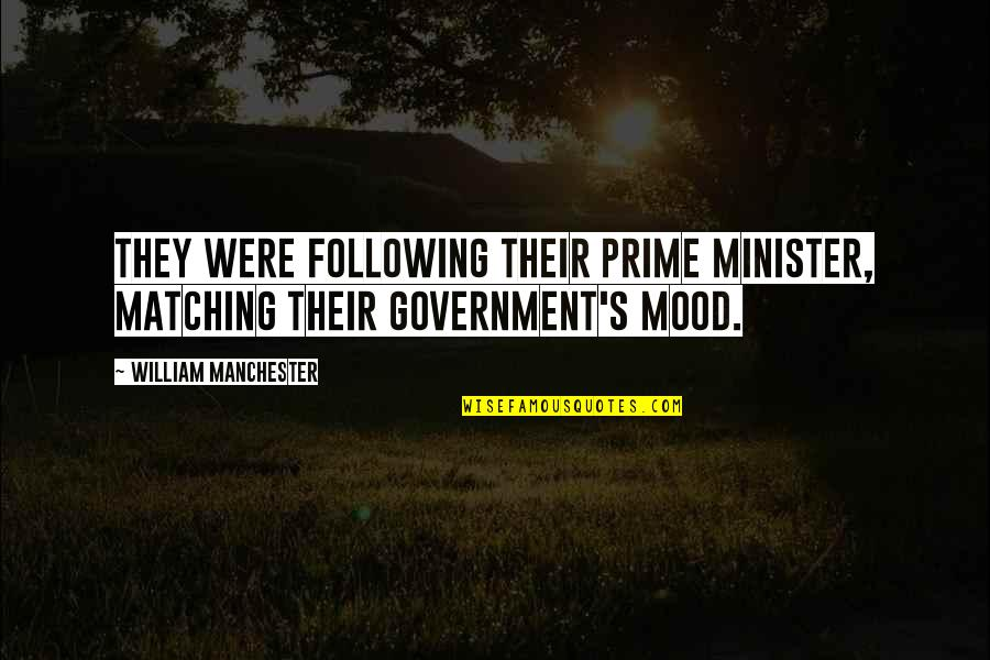 Optimism's Quotes By William Manchester: They were following their prime minister, matching their