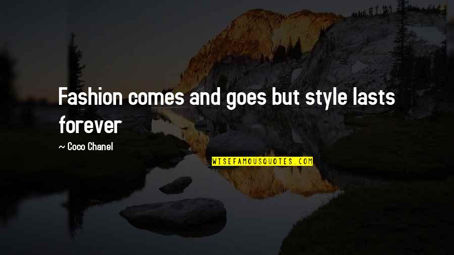Optional Friendship Quotes By Coco Chanel: Fashion comes and goes but style lasts forever