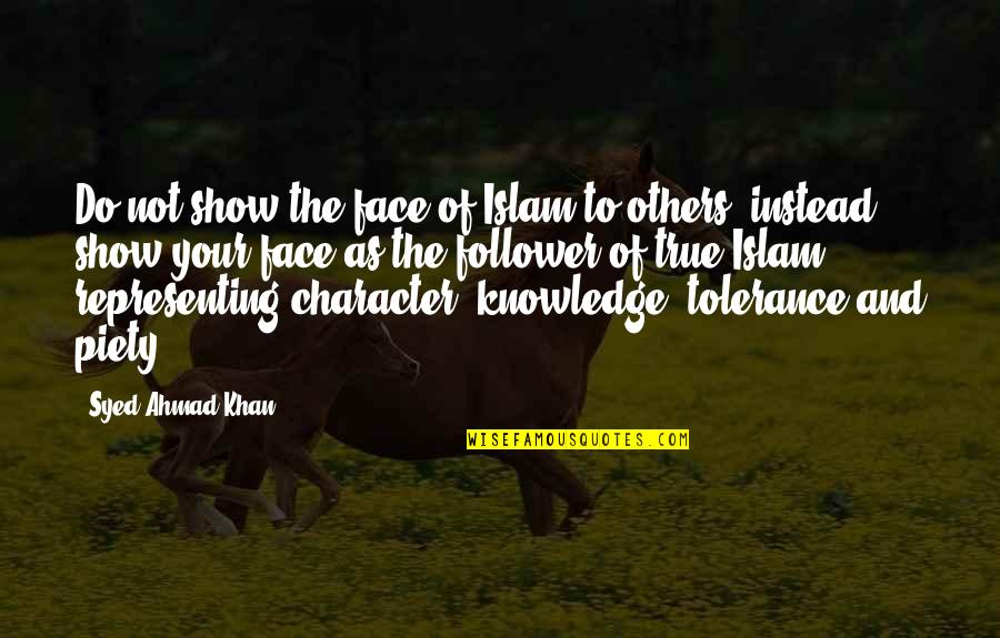 Optional Friendship Quotes By Syed Ahmad Khan: Do not show the face of Islam to
