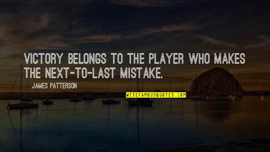 Oracle Password Quotes By James Patterson: Victory belongs to the player who makes the