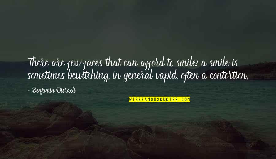 Oral Interp Quotes By Benjamin Disraeli: There are few faces that can afford to
