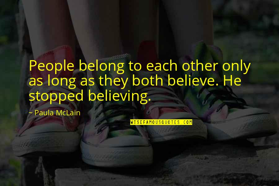 Orang Ketiga Quotes By Paula McLain: People belong to each other only as long
