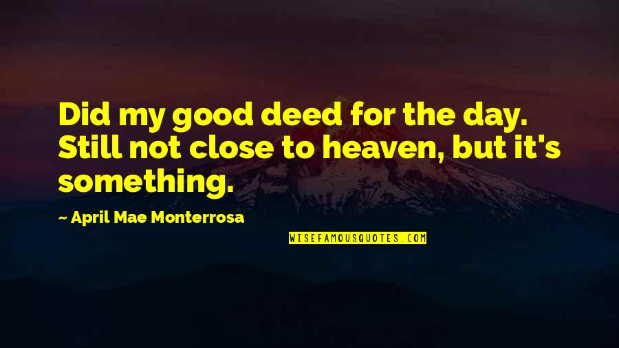 Orchestrate Quotes By April Mae Monterrosa: Did my good deed for the day. Still