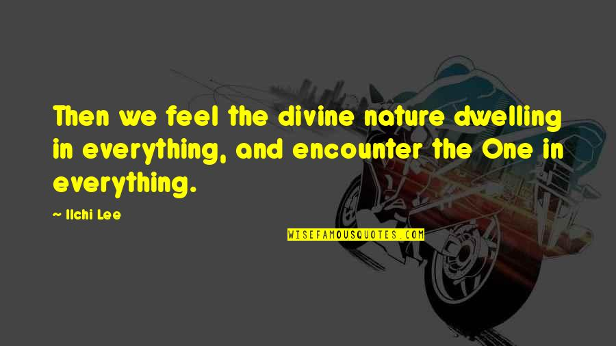 Ordis Warframe Quotes By Ilchi Lee: Then we feel the divine nature dwelling in