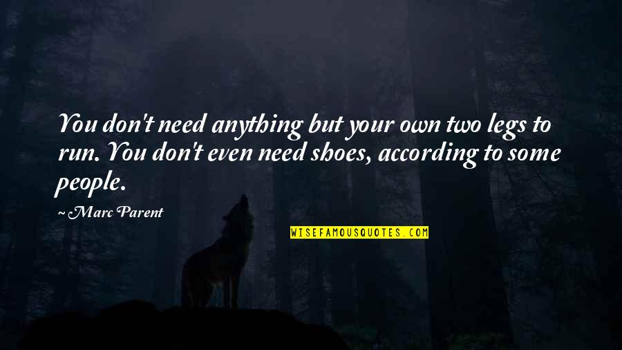 Orelha Quotes By Marc Parent: You don't need anything but your own two