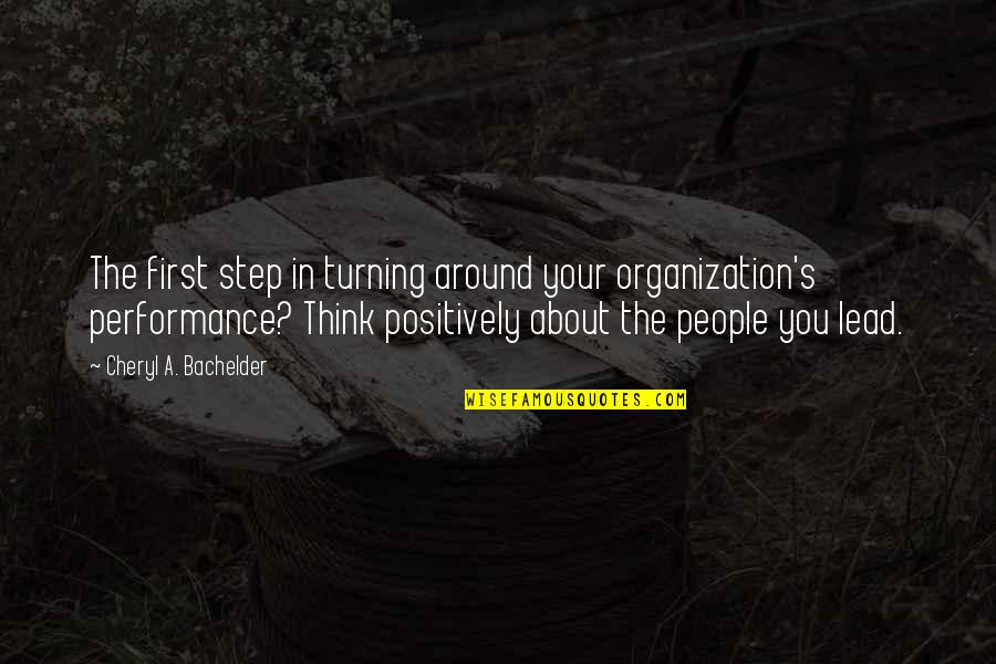 Organizational Quotes By Cheryl A. Bachelder: The first step in turning around your organization's