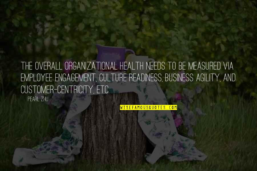Organizational Quotes By Pearl Zhu: The overall organizational health needs to be measured