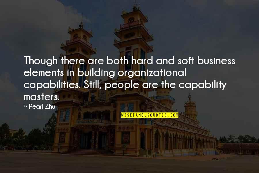Organizational Quotes By Pearl Zhu: Though there are both hard and soft business