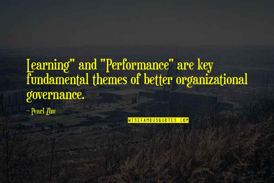 "Organizational Quotes By Pearl Zhu: Learning"" and ""Performance"" are key fundamental themes of"