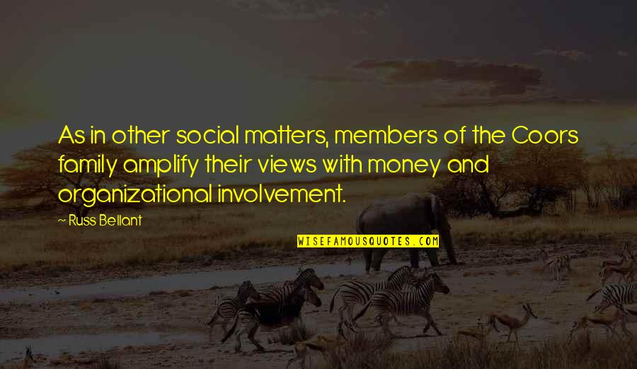 Organizational Quotes By Russ Bellant: As in other social matters, members of the