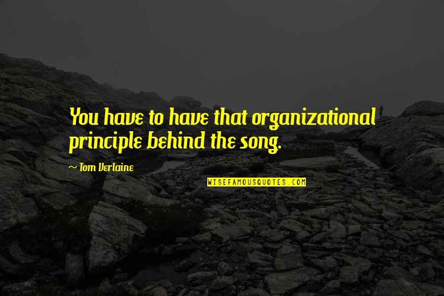 Organizational Quotes By Tom Verlaine: You have to have that organizational principle behind