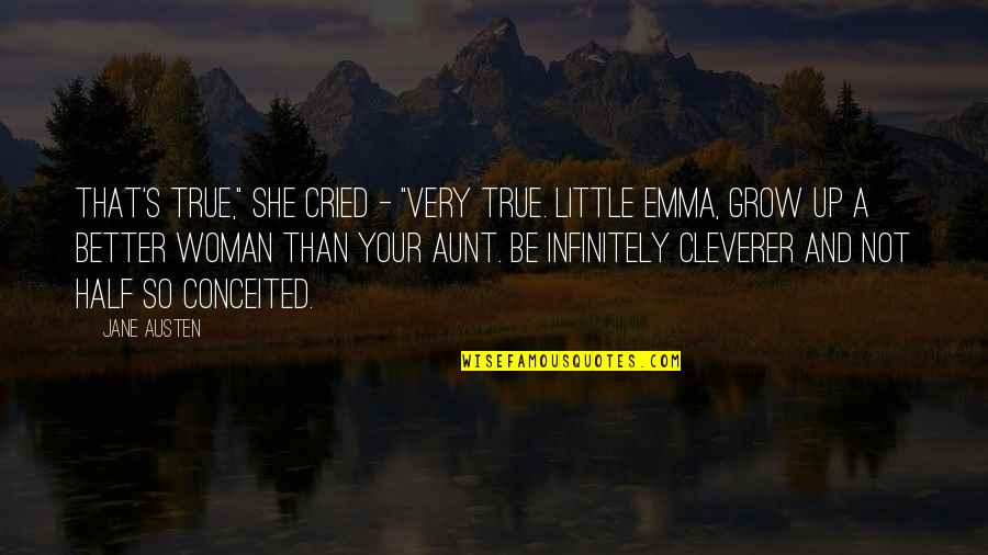 "Organizational Success Quotes By Jane Austen: That's true,"" she cried - ""very true. Little"