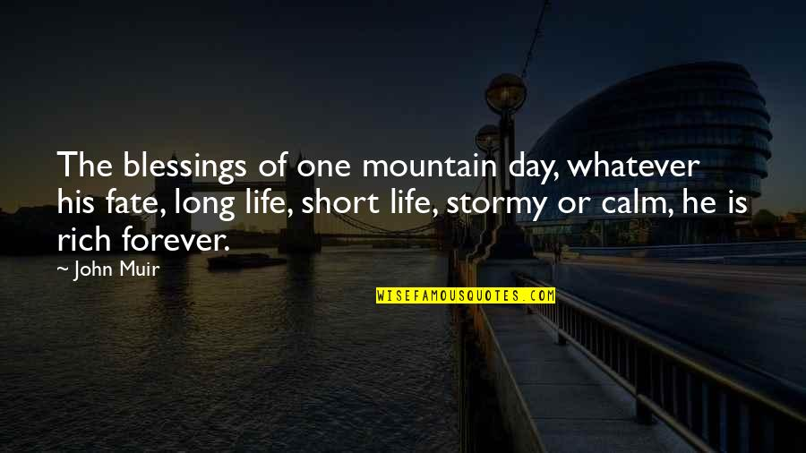 Organizational Success Quotes By John Muir: The blessings of one mountain day, whatever his