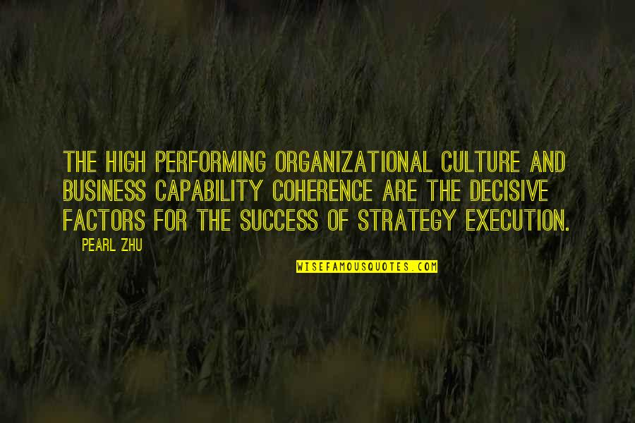 Organizational Success Quotes By Pearl Zhu: The high performing organizational culture and business capability