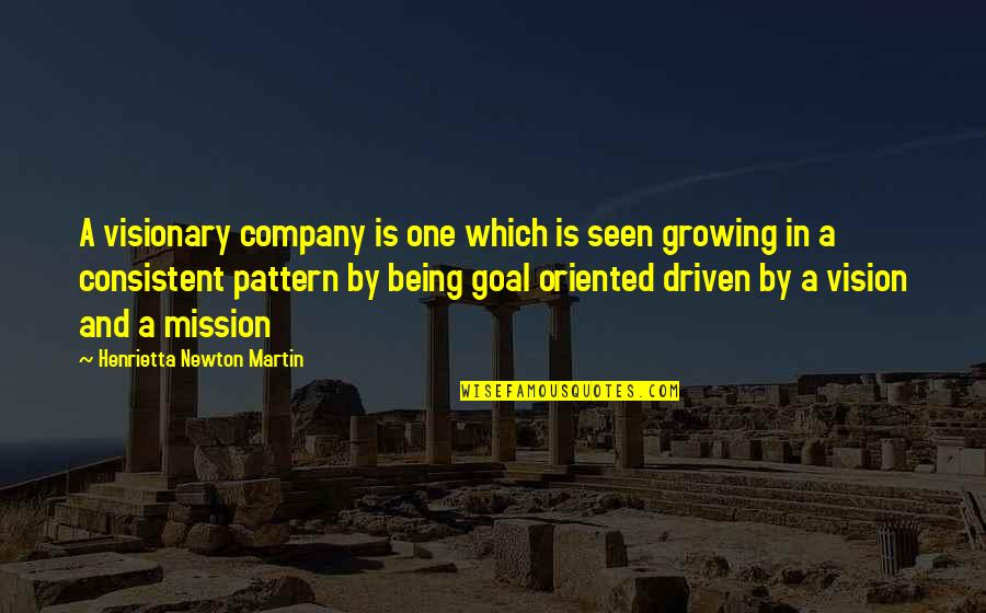 Oriented Quotes By Henrietta Newton Martin: A visionary company is one which is seen