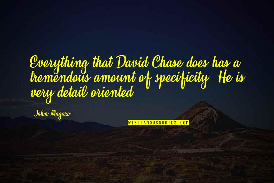 Oriented Quotes By John Magaro: Everything that David Chase does has a tremendous