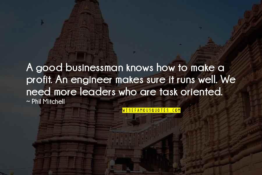 Oriented Quotes By Phil Mitchell: A good businessman knows how to make a