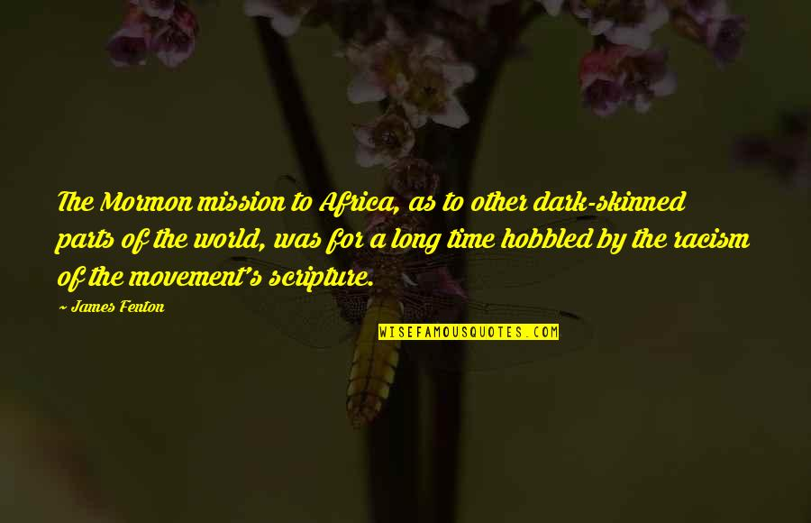 Orienter Quotes By James Fenton: The Mormon mission to Africa, as to other
