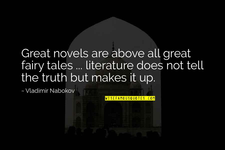 Orienter Quotes By Vladimir Nabokov: Great novels are above all great fairy tales